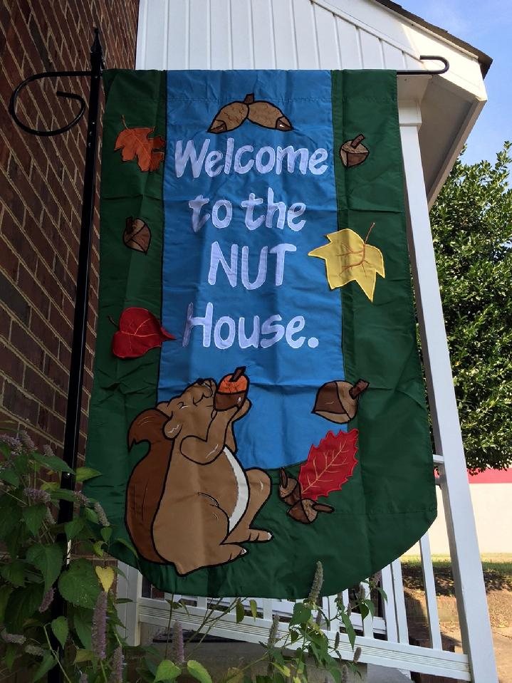 WELCOME TO THE NUT HOUSE FLAG FALL FLAG BY BALD EAGLE FLAG STORE 540-374-3480 PHOTOGRAPH BY BALDEAGLEINDUSTRIES.COM